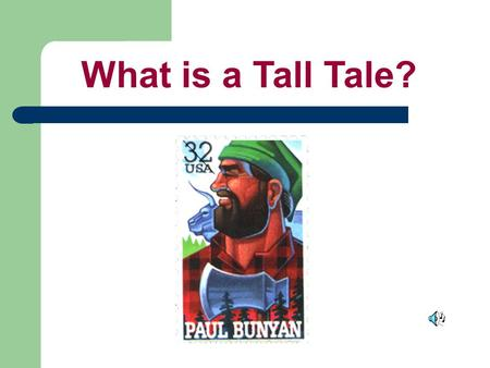 What is a Tall Tale?. Tall tales were first told in America by the settlers who made their homes in the American wilderness. In those days, people didn't.