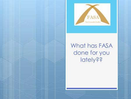 What has FASA done for you lately?? For ensuring that school administrators were included in the salary increase provided in the 2013 state budget… Thank.