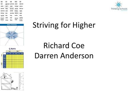 Striving for Higher Richard Coe Darren Anderson. We are in danger of losing great teachers from our profession if we dont encourage teachers to help students.
