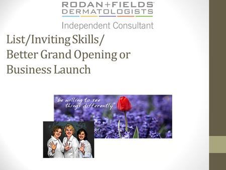 List/Inviting Skills/ Better Grand Opening or Business Launch.