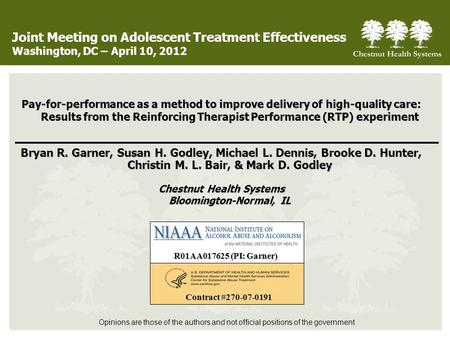 Joint Meeting on Adolescent Treatment Effectiveness Washington, DC – April 10, 2012 Pay-for-performance as a method to improve delivery of high-quality.