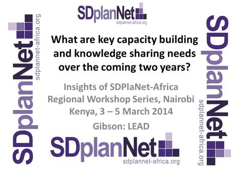 What are key capacity building and knowledge sharing needs over the coming two years? Insights of SDPlaNet-Africa Regional Workshop Series, Nairobi Kenya,
