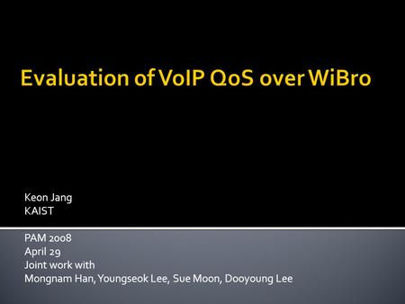 Evaluation of VoIP QoS over WiBro