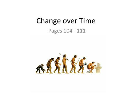 Change over Time Pages 104 - 111.