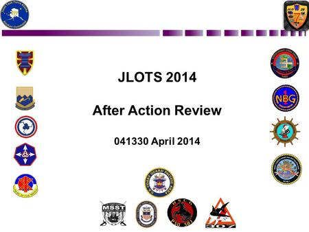 JLOTS 2014 After Action Review 041330 April 2014.