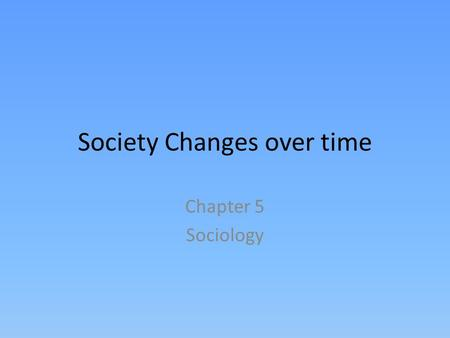 Society Changes over time
