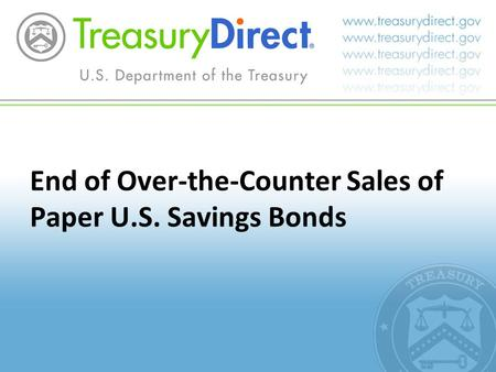 End of Over-the-Counter Sales of Paper U.S. Savings Bonds.