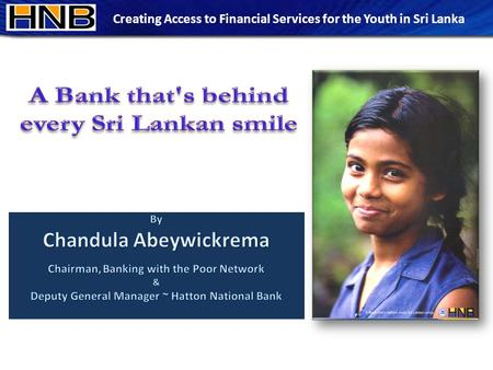 Creating Access to Financial Services for the Youth in Sri Lanka.