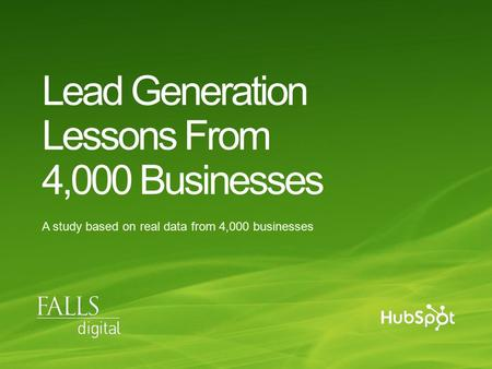 Lead Generation Lessons From 4,000 Businesses A study based on real data from 4,000 businesses.