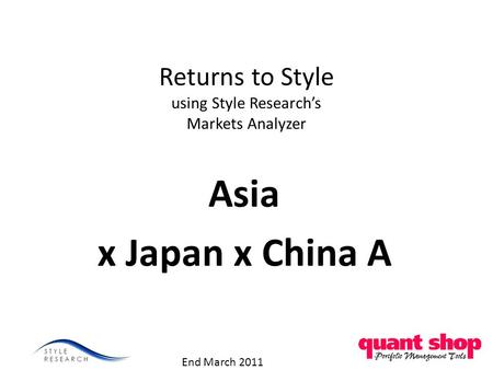 Returns to Style using Style Researchs Markets Analyzer Asia x Japan x China A End March 2011.