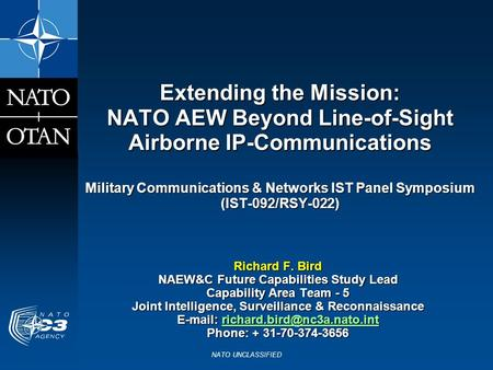 Extending the Mission: NATO AEW Beyond Line-of-Sight Airborne IP-Communications Military Communications & Networks IST Panel Symposium (IST-092/RSY-022)