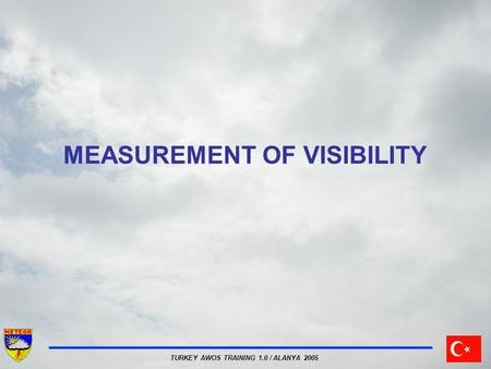 TURKEY AWOS TRAINING 1.0 / ALANYA 2005 MEASUREMENT OF VISIBILITY.