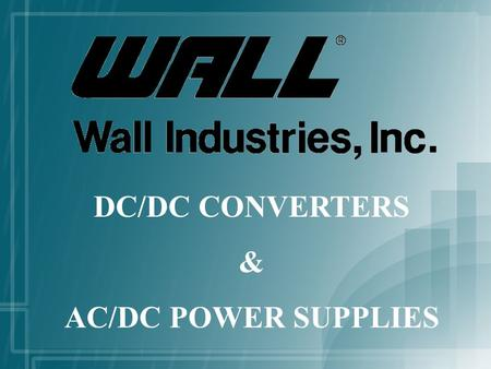 DC/DC CONVERTERS & AC/DC POWER SUPPLIES. DC / DC CONVERTERS (1-1000 WATTS) Non-Isolated Regulators Vehicle Power 3k-8k High Isolation Railway Power Surface.