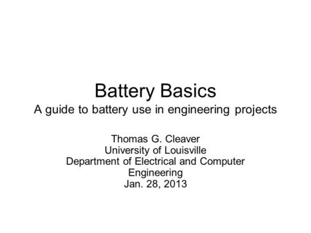 Battery Basics A guide to battery use in engineering projects
