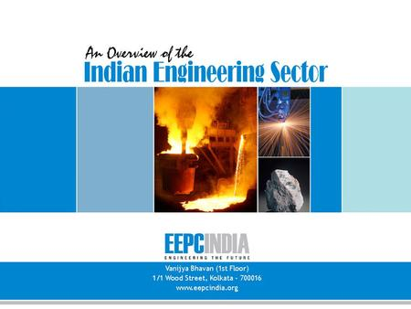 1/1 Wood Street, Kolkata - 700016. The engineering sector It is the largest segment of the overall Indian industrial sector. The engineering sector employs.