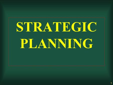 1 STRATEGIC PLANNING. 2 A Definition of Strategy Strategy is the direction and scope of an organisation over the long term which achieves advantages for.