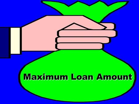 Maximum Loan Amount What is VAs maximum loan amount? a. $144,000 b. $417,000 c. $325,000 d. None of the above a. $144,000 b. $417,000 c. $325,000 d.