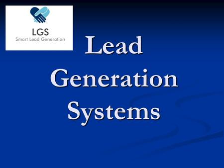Lead Generation Systems. FACT Getting qualified leads for Financial Advisers is an expensive business! Getting qualified leads for Financial Advisers.