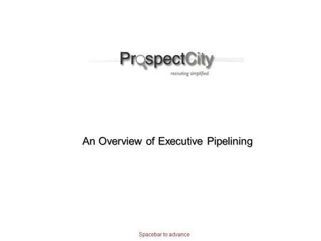 An Overview of Executive Pipelining Spacebar to advance.