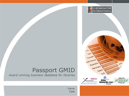 Passport GMID Award winning business database for libraries Name Date.