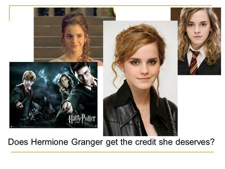 Does Hermione Granger get the credit she deserves?