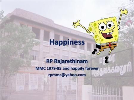 Happiness RP Rajarethinam MMC 1979-85 and happily forever