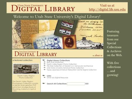 Visit us at  Welcome to Utah State Universitys Digital Library! Featuring treasures from our Special Collections & Archives on.