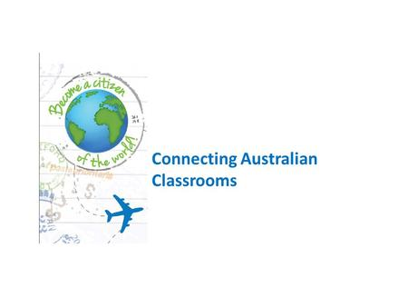 Connecting Australian Classrooms. Critical thinking Creativity Communication Collaboration Character development Citizenship Michael Fullans Big 6 Cs