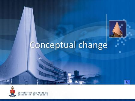 Conceptual change. Description of conceptual change The conceptual change process The representation of internal conceptual models Theories of conceptual.