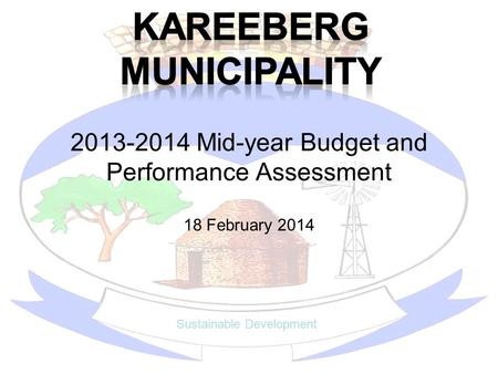 2013-2014 Mid-year Budget and Performance Assessment 18 February 2014 Sustainable Development.