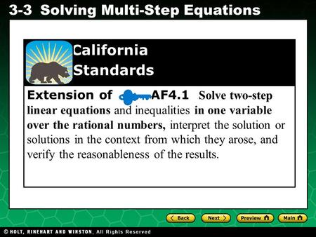 Evaluating Algebraic Expressions 3-3Solving Multi-Step Equations Extension of AF4.1 Solve two-step linear equations and inequalities in one variable over.