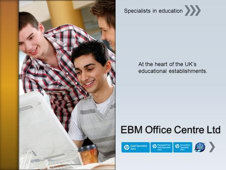 EBM Office Centre Ltd Specialists in education At the heart of the UKs educational establishments.