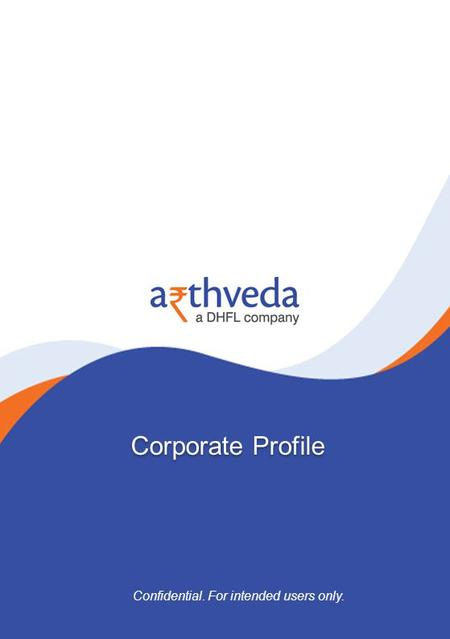 Corporate Profile Confidential. For intended users only.