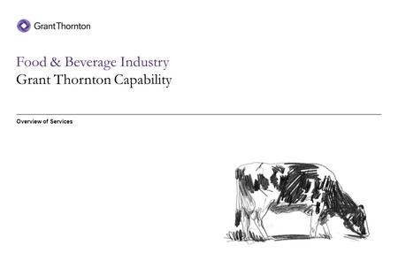 Overview of Services Food & Beverage Industry Grant Thornton Capability.