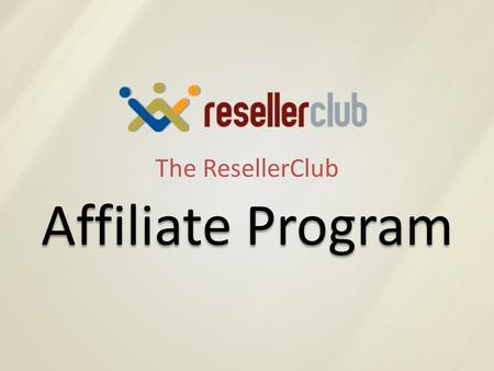 The ResellerClub Affiliate Program. Who is ResellerClub? 3rd largest and fastest growing private -labeled Reseller focused Registrar Powering over 4,000,000.
