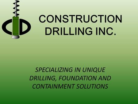 CONSTRUCTION DRILLING INC.