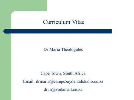 Curriculum Vitae Dr Maria Theologides Cape Town, South Africa