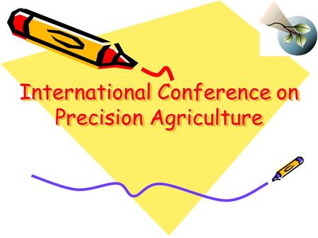 International Conference on Precision Agriculture.