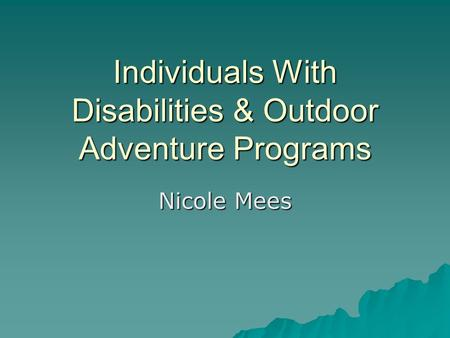 Individuals With Disabilities & Outdoor Adventure Programs
