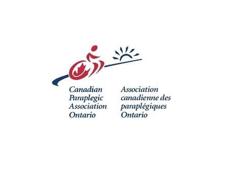 Canadian Paraplegic Association Ontario (CPA Ontario) Mission Statement: To assist persons with spinal cord injuries and other physical disabilities.