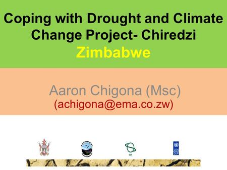 Coping with Drought and Climate Change Project- Chiredzi Zimbabwe Aaron Chigona (Msc)