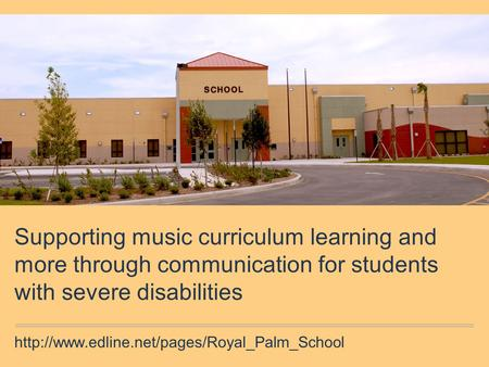 Supporting music curriculum learning and more through communication for students with severe disabilities
