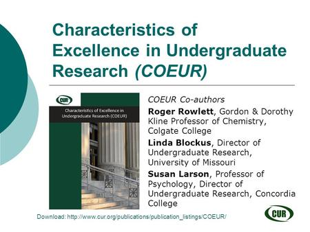 Characteristics of Excellence in Undergraduate Research (COEUR) Download:  COEUR Co-authors.