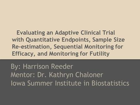 Mentor: Dr. Kathryn Chaloner Iowa Summer Institute in Biostatistics
