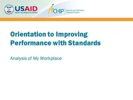 Orientation to Improving Performance with Standards Analysis of My Workplace.