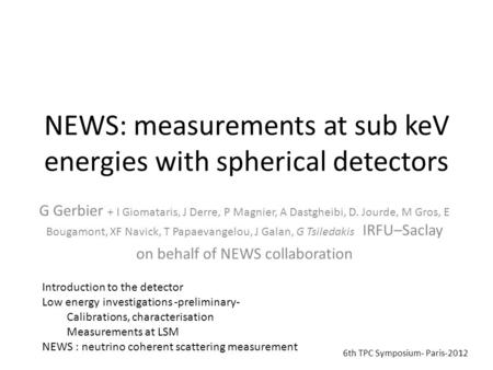 NEWS: measurements at sub keV energies with spherical detectors G Gerbier + I Giomataris, J Derre, P Magnier, A Dastgheibi, D. Jourde, M Gros, E Bougamont,