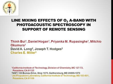 LINE MIXING EFFECTS OF O 2 A-BAND WITH PHOTOACOUSTIC SPECTROSCOPY IN SUPPORT OF REMOTE SENSING Thinh Bui 1, Daniel Hogan 1, Priyanka M. Rupasinghe 1, Mitchio.