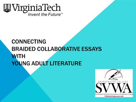CONNECTING BRAIDED COLLABORATIVE ESSAYS WITH YOUNG ADULT LITERATURE.