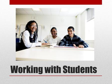 Working with Students. Effective Tutoring and Mentoring This training is geared towards volunteers working with students one-on-one in a tutoring or mentoring.