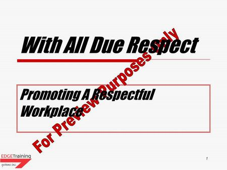 1 With All Due Respect Promoting A Respectful Workplace.
